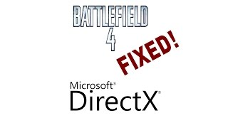 Battlefield 4 Direct X error fix! (windows 10 2015)