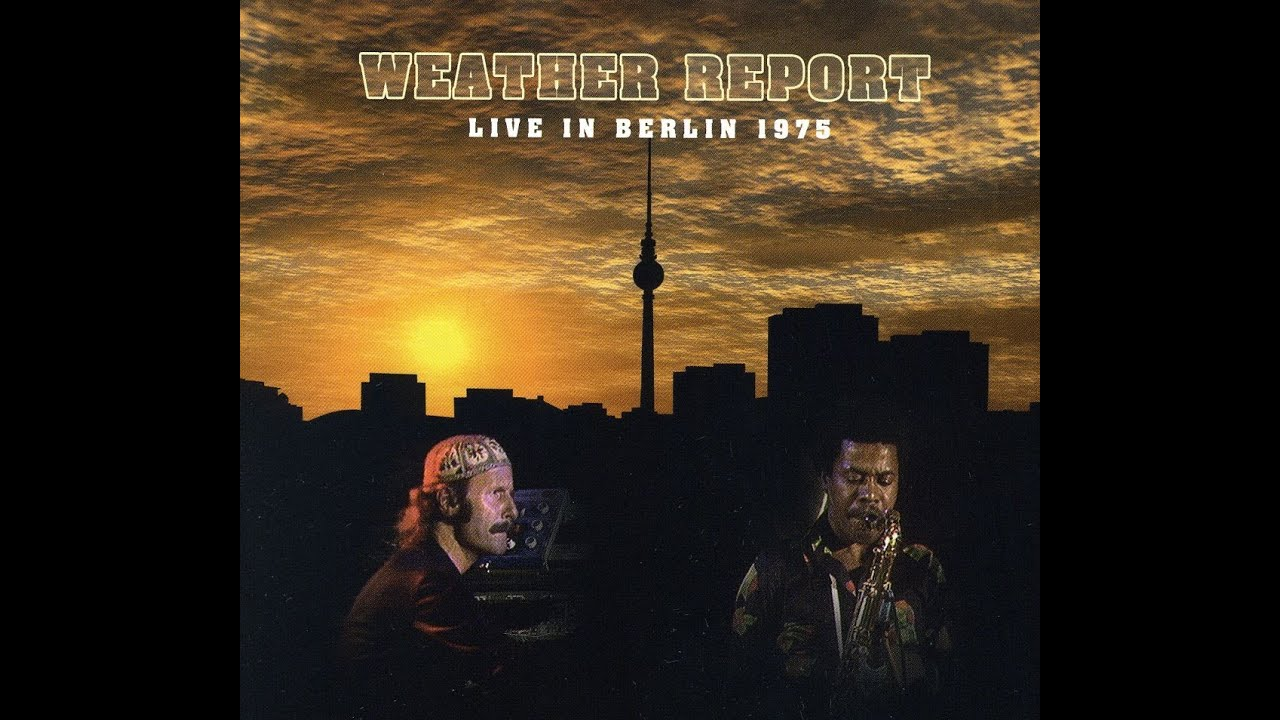 weather report live in berlin 39 75 youtube. Black Bedroom Furniture Sets. Home Design Ideas