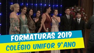 FORMATURAS 2019 DO COLÉGIO UNIFOR - 9º ANO