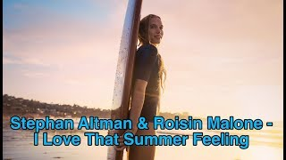 Stephan Altman & Roisin Malone - I Love That Summer Feeling (A…