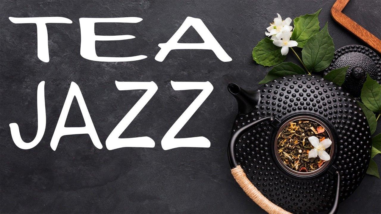 Afternoon Tea Jazz - Relaxing Aroma Tea JAZZ Music For Work,Study,Reading MyTub.uz