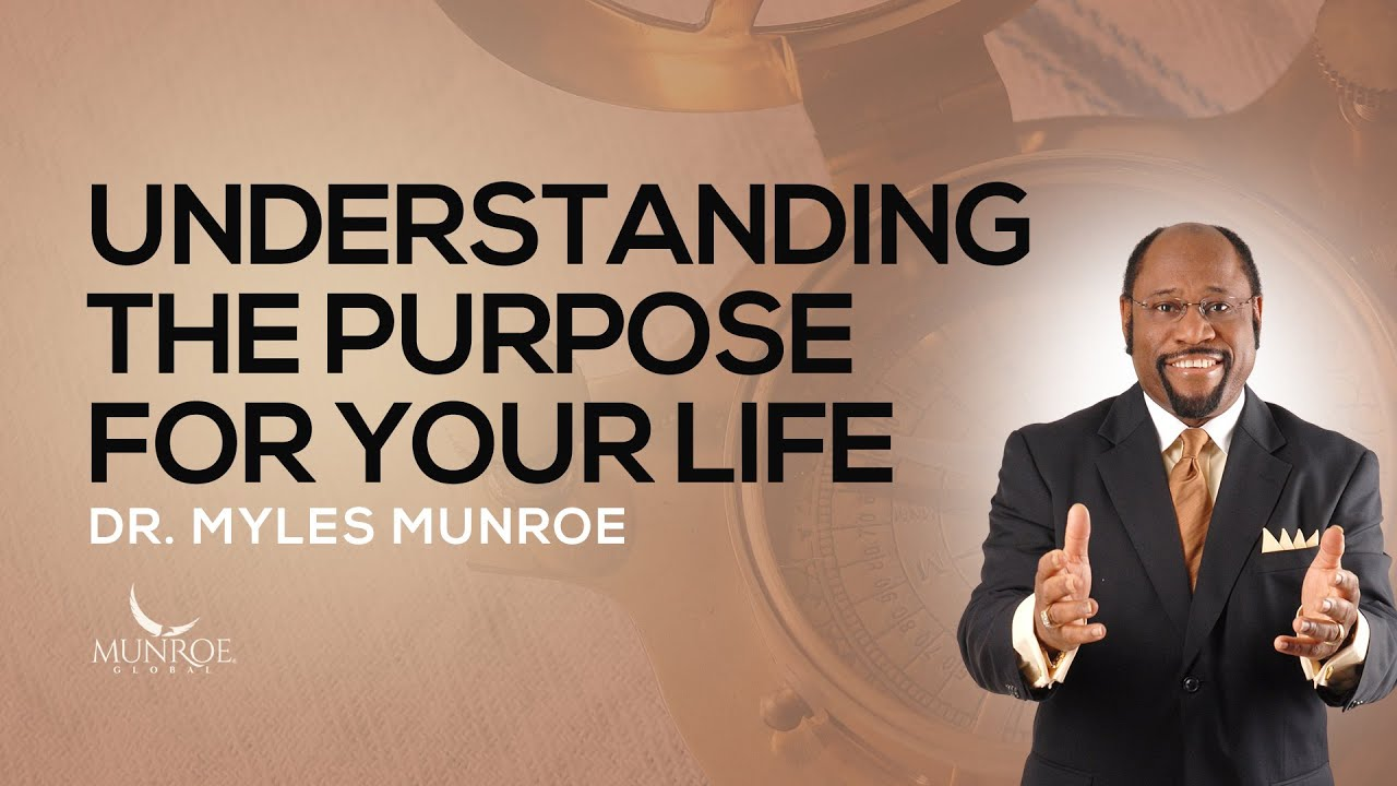 Download Understanding The Purpose For Your Life   Dr. Myles Munroe
