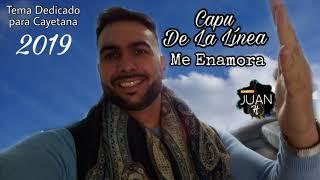 Capu De La Linea - Me Enamora 2019