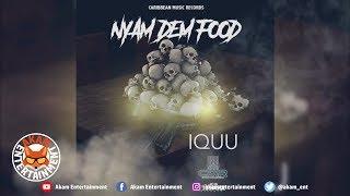 I Quu - Nyam Dem Food (Freestyle) April 2019