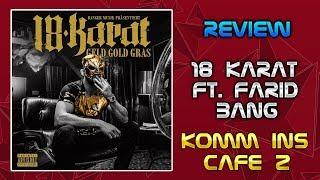 18 Karat feat. Farid Bang ✖️• KOMM INS CAFÉ 2 •✖️ [ official Video ] - Review/Analyse