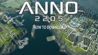 How To Download and Install Anno 2205-Easy Way (No Serial Key)