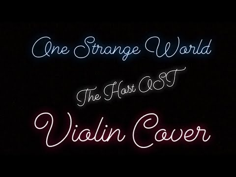 One Strange World- The Host Soundtrack (Violin Cover)