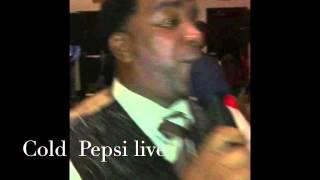 Cold Pepsi live