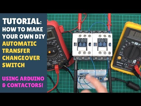TUTORIAL: How to Make an Automatic Transfer Changeover Switch with Contactors & Arduino! (Misc) thumbnail