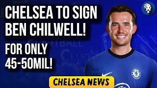 Chelsea Transfer News: CHELSEA ABOUT TO SIGN BEN CHILWELL FOR £50M!