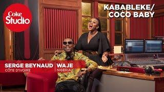 Waje & Serge Beynaud: Coco Baby/Kabableke - Coke Studio Africa