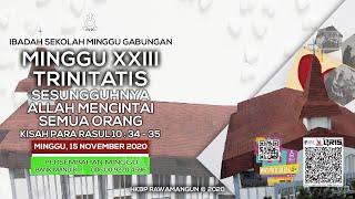 IBADAH SEKOLAH MINGGU GABUNGAN - 15 NOVEMBER 2020