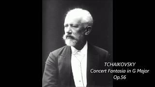TCHAIKOVSKY - CONCERT FANTASIA in G MAJOR, OP.56 (1884)