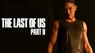 The Last Of Us Part II Trailer #2 | Paris Games Week 2017