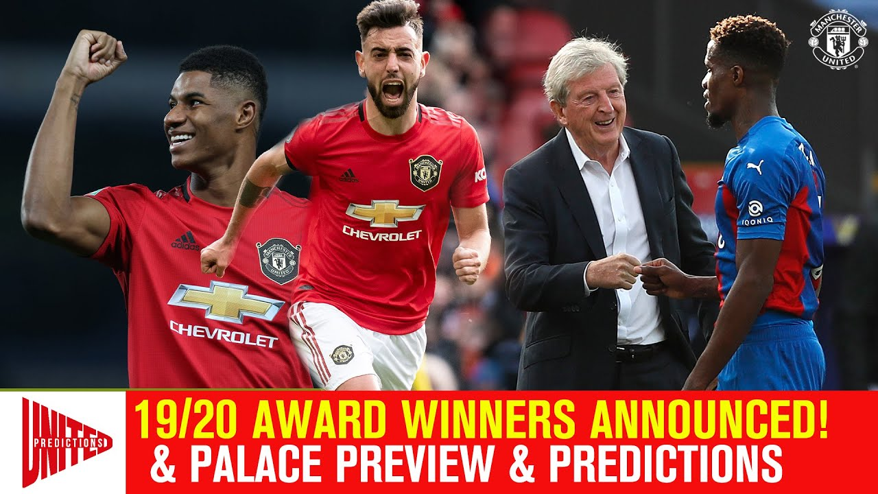 2019/20 Awards Announced! | United v Crystal Palace Predictions and Preview | Manchester United