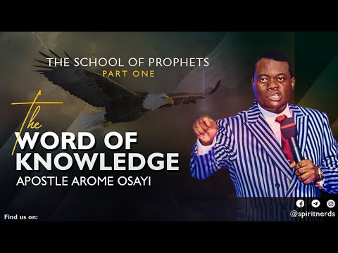 Word Of Knowledge (Part Three - School Of Prophets) | Apostle Arome Osayi