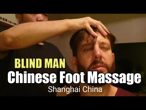 $9.50 BLIND MAN Chinese FOOT MASSAGE In Shanghai China (1/2 Hour)