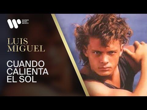 """Luis Miguel - """"Cuando Calienta el Sol"""" (Video Oficial)"""