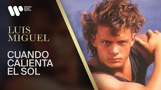 Watch Luis Miguel Cuando Calienta El Sol video
