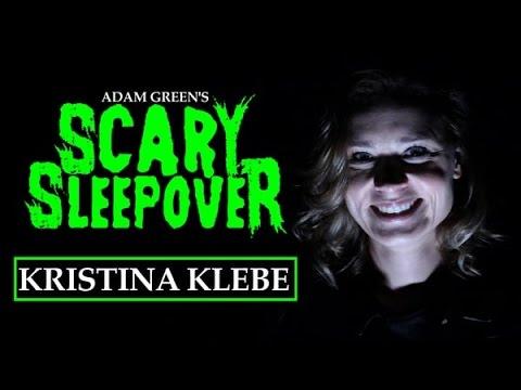 Adam Green's SCARY SLEEPOVER  Episode 2.9: Kristina Klebe