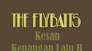 Flybaits - Kesan Kenangan Lalu II