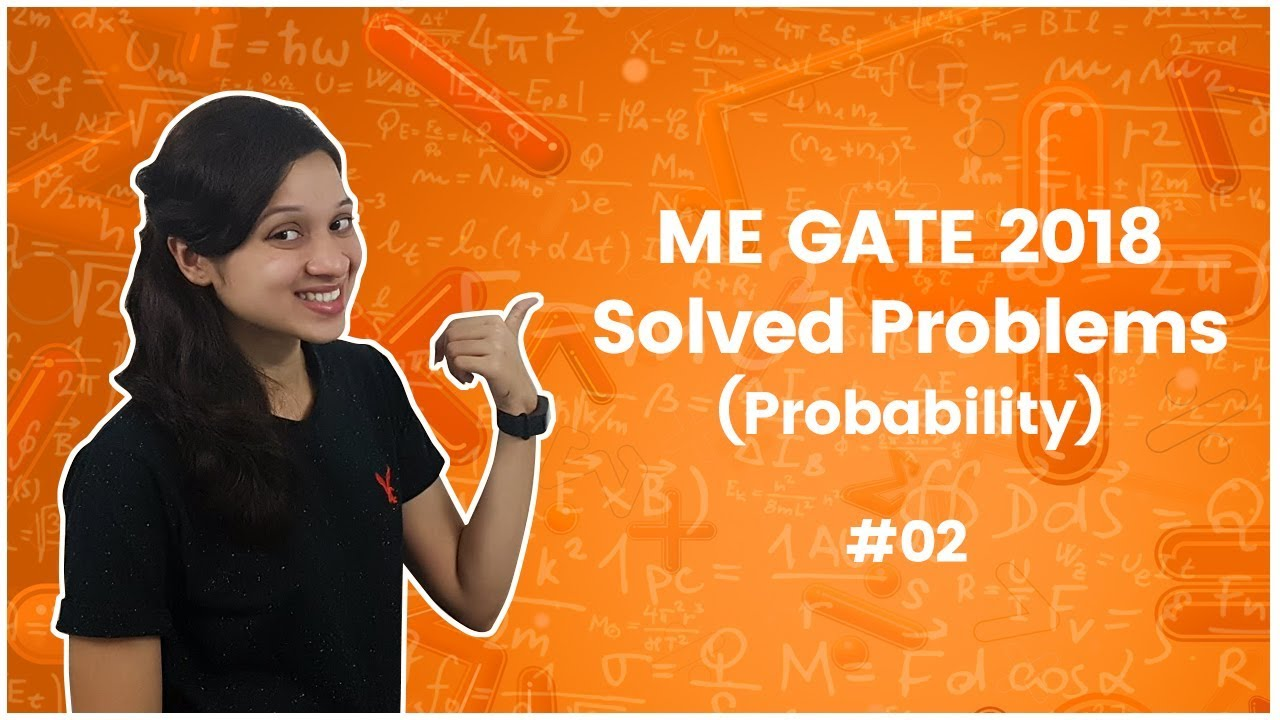 ME GATE 2018 Solved Problems with Solutions - Probability - GATE 2018  Answer Key