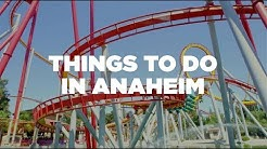 Travel Guide: Top things to do in Anaheim, California