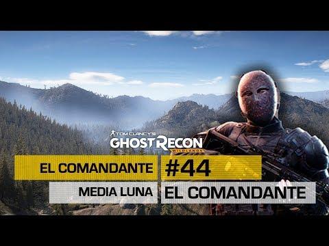 GHOST RECON WILDLANDS | #44 EL COMANDANTE -MEDIA LUNA- ⚠️EXTREMO