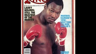 The Greatness of Larry Holmes - The King and I