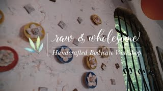 #VajorExperiences - Raw & Wholesome: Bodycare Workshop