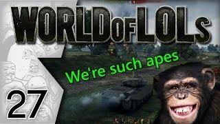 World of Tanks │ World of LoLs - Episode 27