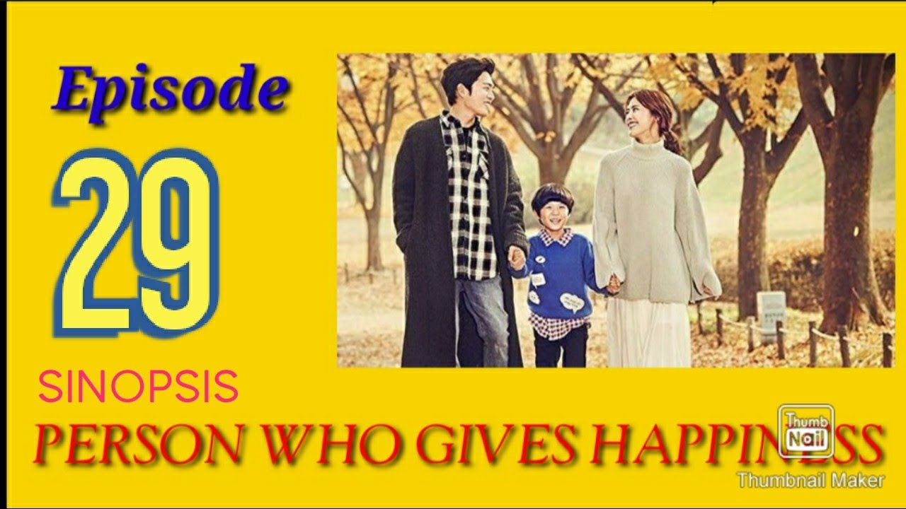 Sinopsis Drakor  PERSON WHO GIVES HAPPINES EPS 29