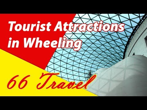List 8 Tourist Attractions in Wheeling, West Virginia   Travel to United States