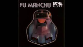 FU MANCHU - Return To Earth 91-93 (Early Years Singles compilation)