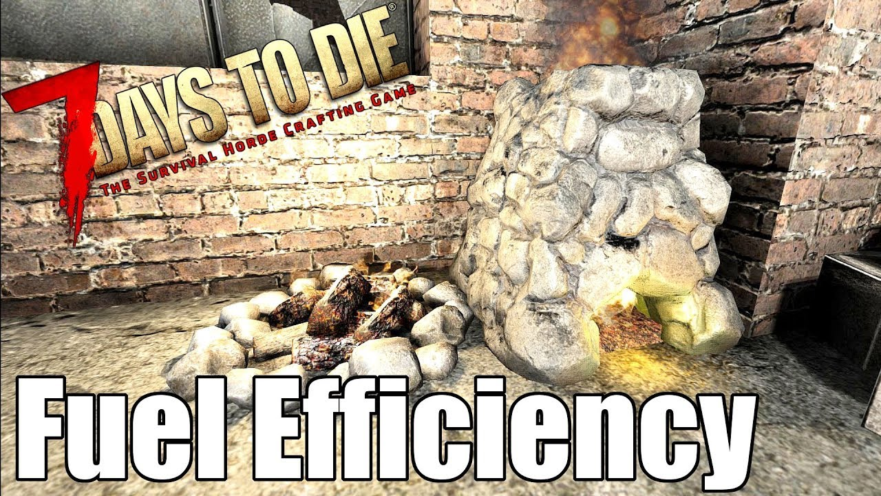 7 Days To Die Most Efficient Fuel For Forges Campfires Youtube
