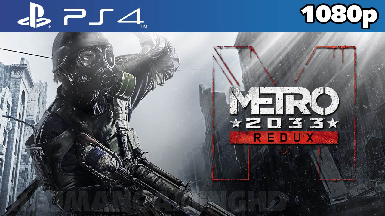 Metro 2033 Redux Ps4 First 60 Minutes Gameplay 1080p Hd