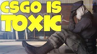 CS:GO IS TOXIC