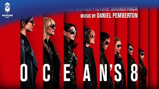 Oceans 8 Soundtrack - Game On! - Daniel Pemberton (Official Video)