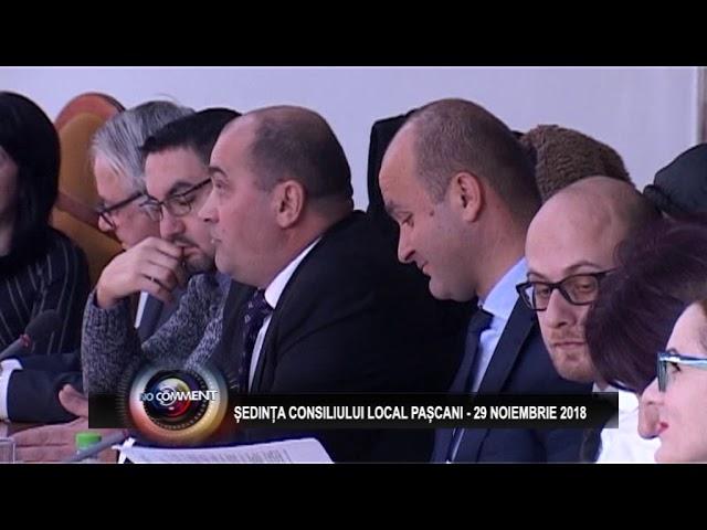 ȘEDINȚA CONSILIULUI LOCAL PAȘCANI 29 NOIEMBRIE 2018