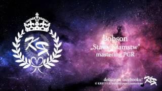Bobson - Stawy kłamstw [mastering PGR]