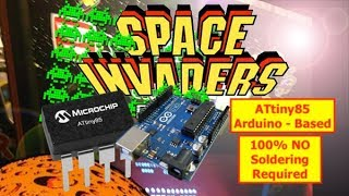 """""""Watch This Space (Invader)""""! ATtiny85 Arduino - Based a 100% NO Soldering Required Homemade Console"""