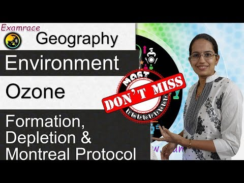 Ozone: Formation, Depletion and Montreal Protocol (Examrace - Dr. Manishika)
