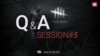 Dead by Daylight | Q&A session #5 - October  26th 2018