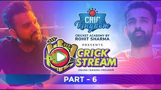 CricKingdom Cricket Academy by Rohit Sharma Presents Crick Stream- Part - 6