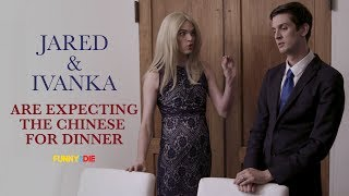 Jared Kushner and Ivanka Trump Are Expecting The Chinese For Dinner