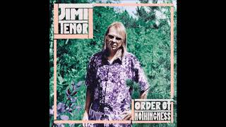 Jimi Tenor - My Mind Will Travel