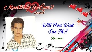 Kavana - Will You Wait For Me?