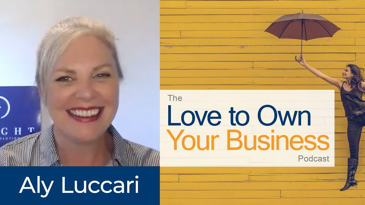 Aly Luccari - Bright Organizing Solutions - Love to Own Your Business Podcast - Episode 02