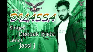 Dilassa song \\ Singer Deepak Bjida  \\ Lerics  Jassi J mp3 songs