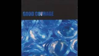 Good Courage - New, Fixed and Remixed [Rust 4] (1997) FULL ALBUM